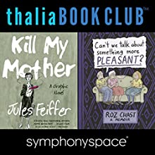 Thalia Book Club: Roz Chast and Jules Feiffer  by Roz Chast, Jules Feiffer Narrated by Francoise Mouly