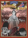 Nathan Hales Hazardous Tales: One Dead Spy