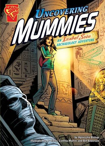 Uncovering Mummies: An Isabel Soto Archaeology Adventure (Graphic Library: Graphic Expeditions)