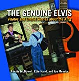 Genuine Elvis, The: Photos and Untold Stories about the King (1589806956) by McDowell, Ronnie