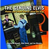 Genuine Elvis, The: Photos and Untold Stories about the King ~ Ronnie McDowell