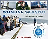 Whaling Season: A Year in the Life of an Arctic Whale Scientist (Scientists in the Field Series)