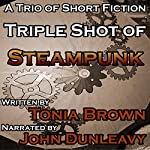 Triple Shot of Steampunk | Tonia Brown
