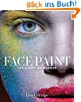 Face Paint: The Story of Makeup (Engl...