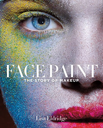 Download Face Paint: The Story of Makeup