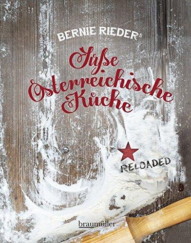 Süße Österreichische Küche: Reloaded