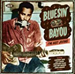 Bluesin'by the Bayou:I'm Not J