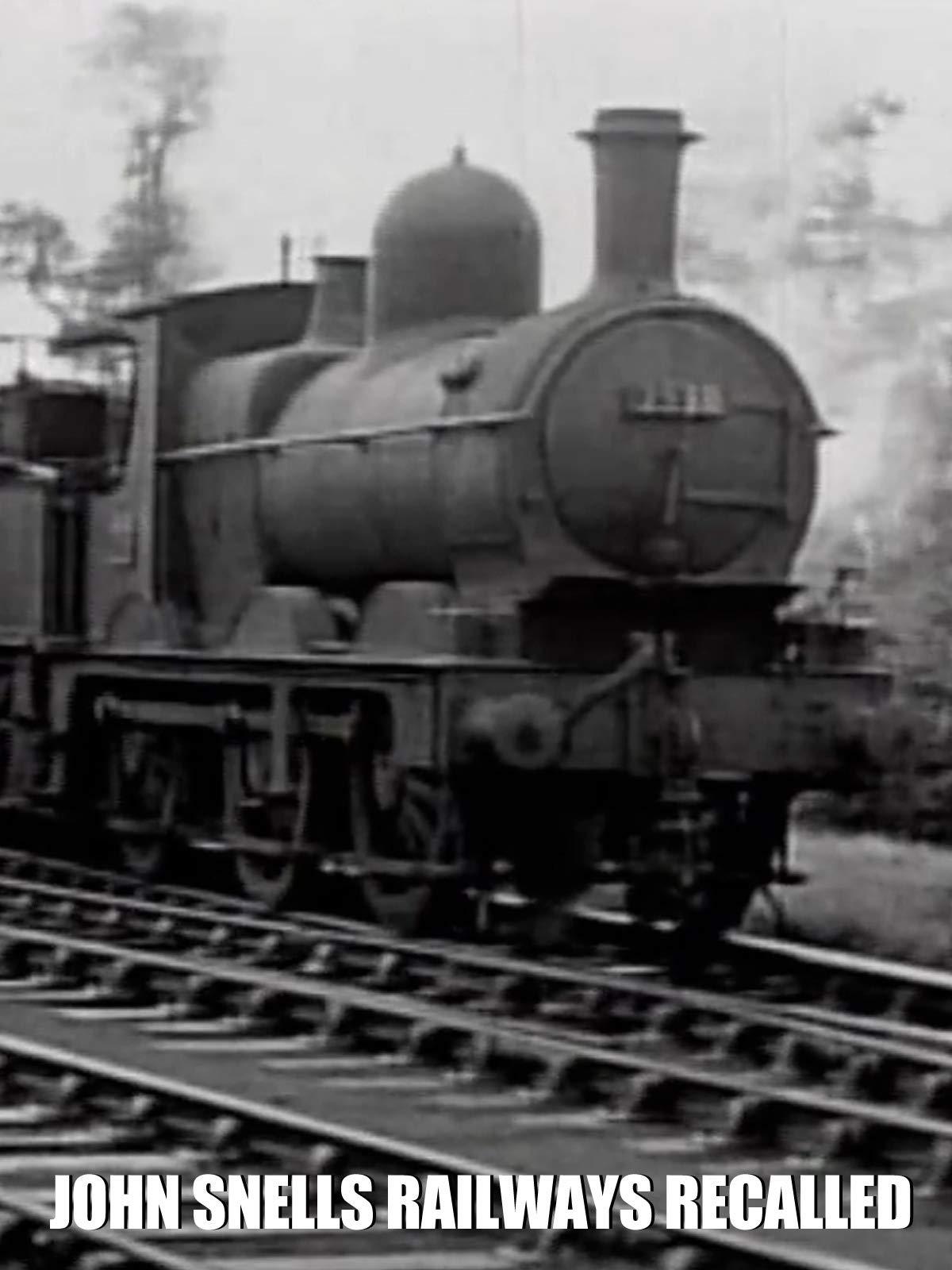 John Snell's Railways Recalled