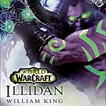 Illidan: World of Warcraft Audiobook by William King Narrated by Graeme Malcolm