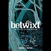 Betwixt: The Mystery of Talon Mountain | [Brenda C. Watson]