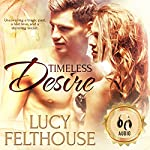 Timeless Desire: An Erotic Romance Short Story | Lucy Felthouse