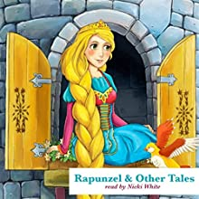 Rapunzel and Other Tales Audiobook by Jacob Grimm, Wilhelm Grimm, Hans Christian Andersen Narrated by Nicki White