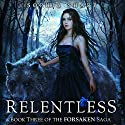 Relentless: The Forsaken Saga, Book 3 (       UNABRIDGED) by Sophia Sharp Narrated by Pamela Lorence