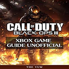Call of Duty: Black Ops III Xbox Game Guide Unofficial Audiobook by  The Yuw Narrated by Trevor Clinger