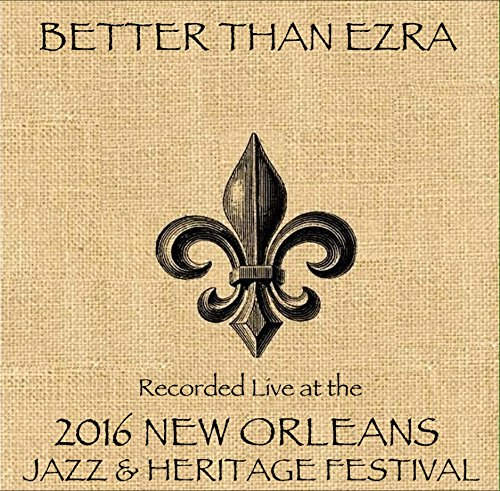 BETTER THAN EZRA - Live At Jazzfest 2016 - Zortam Music