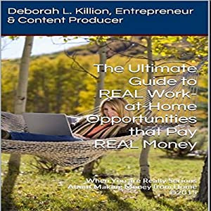 The Ultimate Guide to REAL Work-at-Home Opportunities That Pay REAL Money Audiobook