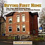 Buying First Home: Home Buying Tips: First Home Owners Grant & First Mortage Guide | Stuart Jenkins