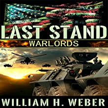 Last Stand: Warlords  Audiobook by William H. Weber Narrated by Kevin Stillwell