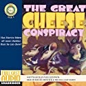 The Great Cheese Conspiracy Audiobook by Jean Van Leeuwen Narrated by Daniel Bostick, the Full Cast Family