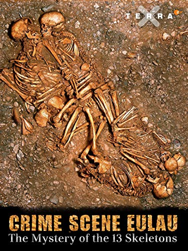Crime Scene Eulau - The Mystery of the 13 Skeletons on Amazon Prime Video UK