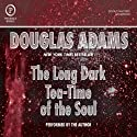 The Long Dark Tea-Time of the Soul (       UNABRIDGED) by Douglas Adams Narrated by Douglas Adams