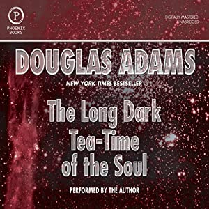 The Long Dark Tea-Time of the Soul | [Douglas Adams]