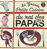 echange, troc Vincent Malone - La Grande Petite Cuisine du Roi des Papas (1CD audio)