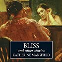 Bliss and Other Stories (       UNABRIDGED) by Katherine Mansfield Narrated by Miriam Margolyes