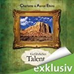 Gefährliches Talent | Charlotte Elkins,Aaron Elkins
