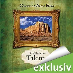 Gefährliches Talent Hörbuch