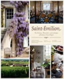 img - for Saint- milion: The Ch teaux, Winemakers, and Landscapes of Bordeaux's Famed Wine Region book / textbook / text book