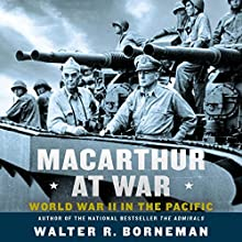 MacArthur at War: World War II in the Pacific Audiobook by Walter R. Borneman Narrated by David Baker
