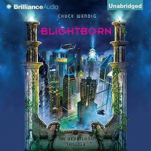 Blightborn: The Heartland Trilogy, Book 2 | [Chuck Wendig]