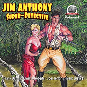Jim Anthony-Super-Detective, Volume 4 Audiobook