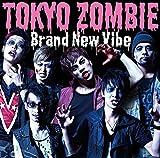 TOKYO ZOMBIE��Brand New Vibe