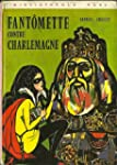 Fant�mette contre Charlemagne