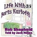 Life With Boris Karloff! | Rob Shepherd