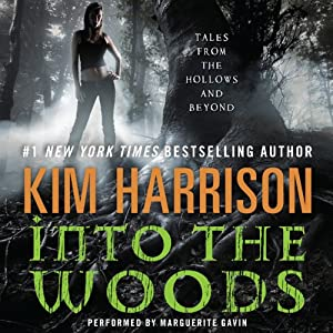 Into the Woods: Tales from the Hollows and Beyond | [Kim Harrison]