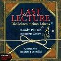 Last Lecture. Die Lehren meines Lebens Audiobook by Randy Pausch Narrated by Joachim Schönfeld