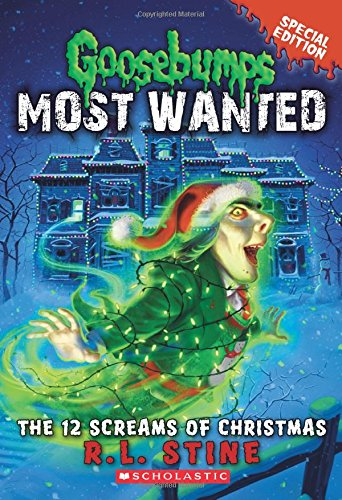 The 12 Screams of Christmas (Goosebumps Most Wanted Special Edition #2) PDF