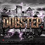 The Ultimate Dubstep Album for 2015