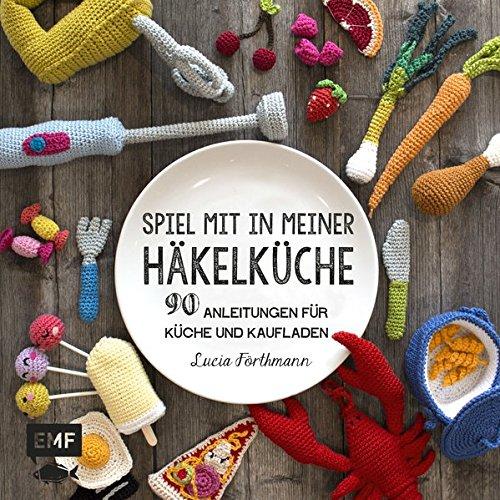 Spiel-mit-in-meiner-Hkelkche-90-Anleitungen-fr-Kche-und-Kaufladen