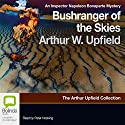 Bushranger of the Skies: An Inspector Bonaparte Mystery Audiobook by Arthur Upfield Narrated by Peter Hosking