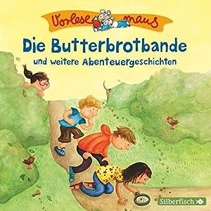 Die Butterbrotbande und weitere Abenteuergeschichten Hörbuch
