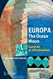 Europa - The Ocean Moon: Search For An Alien Biosphere (Springer Praxis Books / Geophysical Sciences)