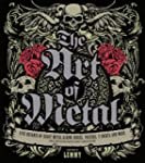 The Art of Metal: Five Decades of Hea...