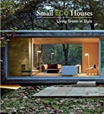 Small Eco Houses: Living Green in S