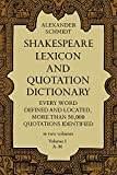 img - for Shakespeare Lexicon and Quotation Dictionary: A Complete Dictionary of All the English Words, Phrases, and Constructions in the Works of the Poet (Volume 1 A-M book / textbook / text book