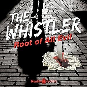 The Whistler: Root of All Evil Radio/TV Program