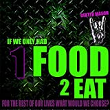 img - for If We Only Had One Food To Eat For The Rest Of Our Lives What Would We Choose? Bonus Memes For Motivation - (99 cent eBooks, eBooks, motivational books (Short Reads Book 2) book / textbook / text book